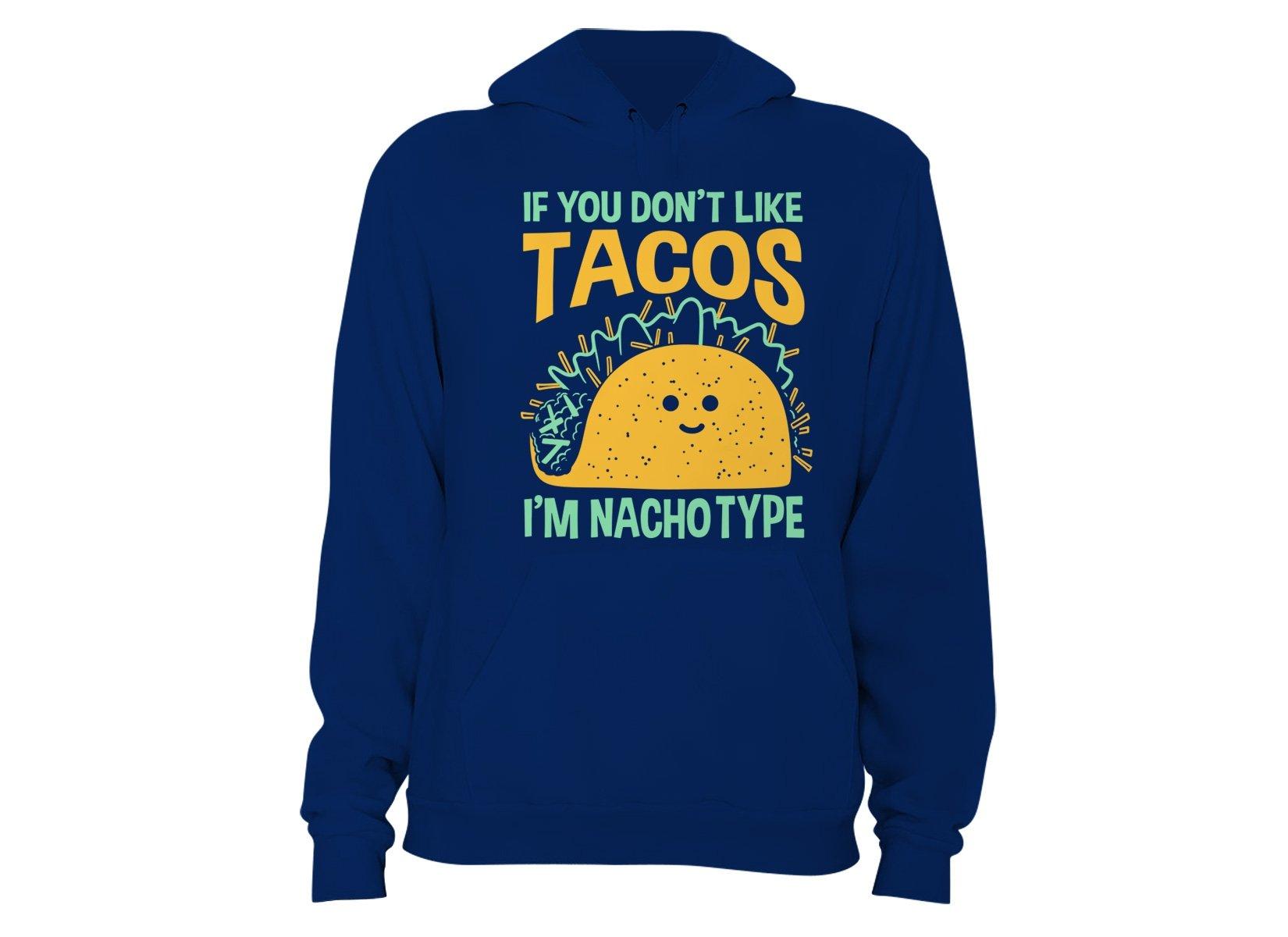 I'm Nacho Type on Hoodie