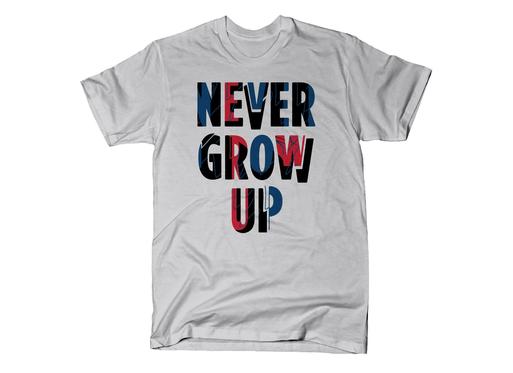 Never Grow Up on Mens T-Shirt