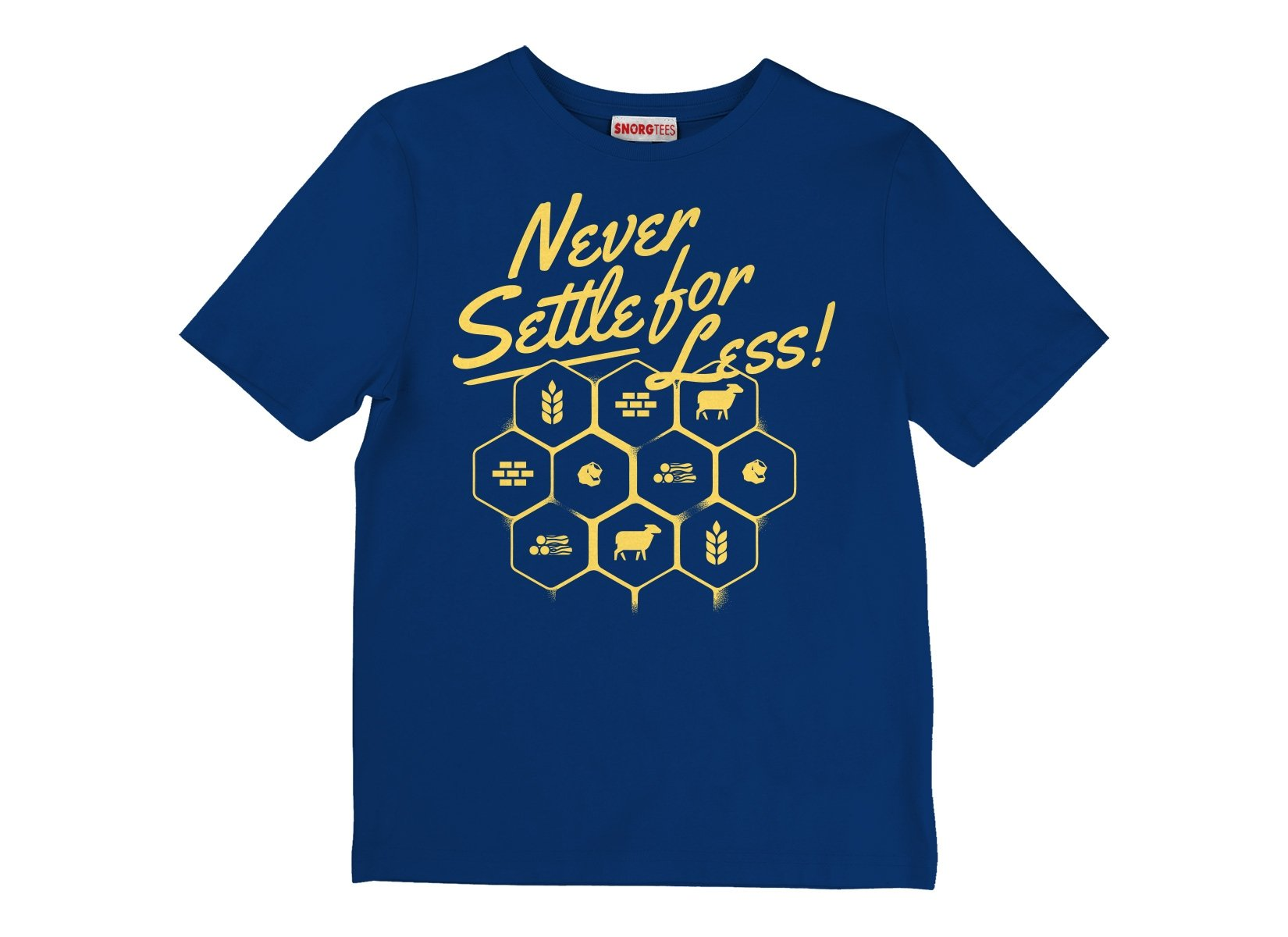 Never Settle For Less on Kids T-Shirt