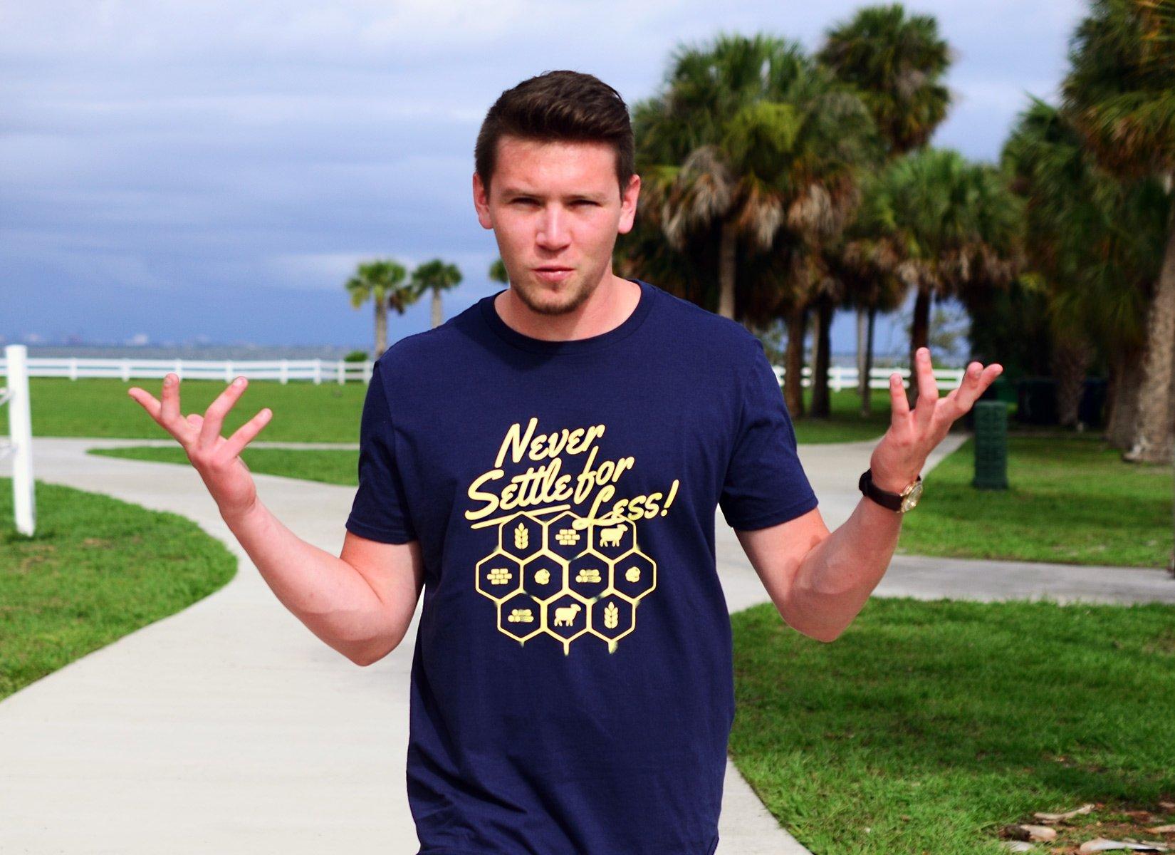 Never Settle For Less on Mens T-Shirt
