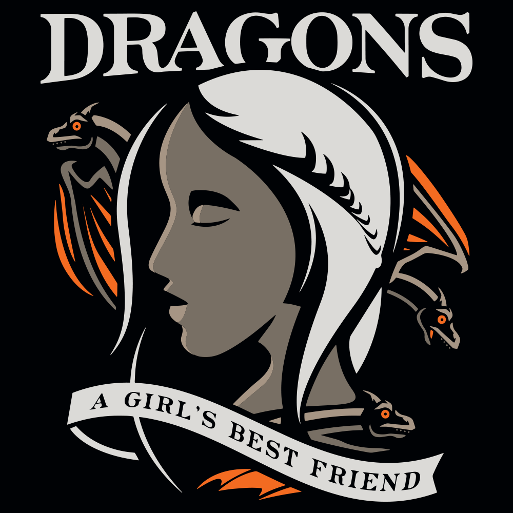 f6950b062 Dragons Are A Girl's Best Friend T-Shirt   SnorgTees