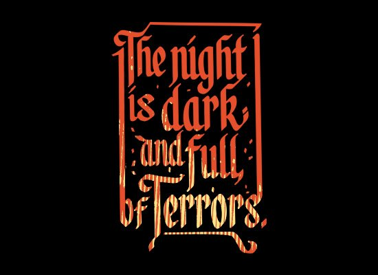 The Night Is Dark And Full Of Terrors on Mens T-Shirt