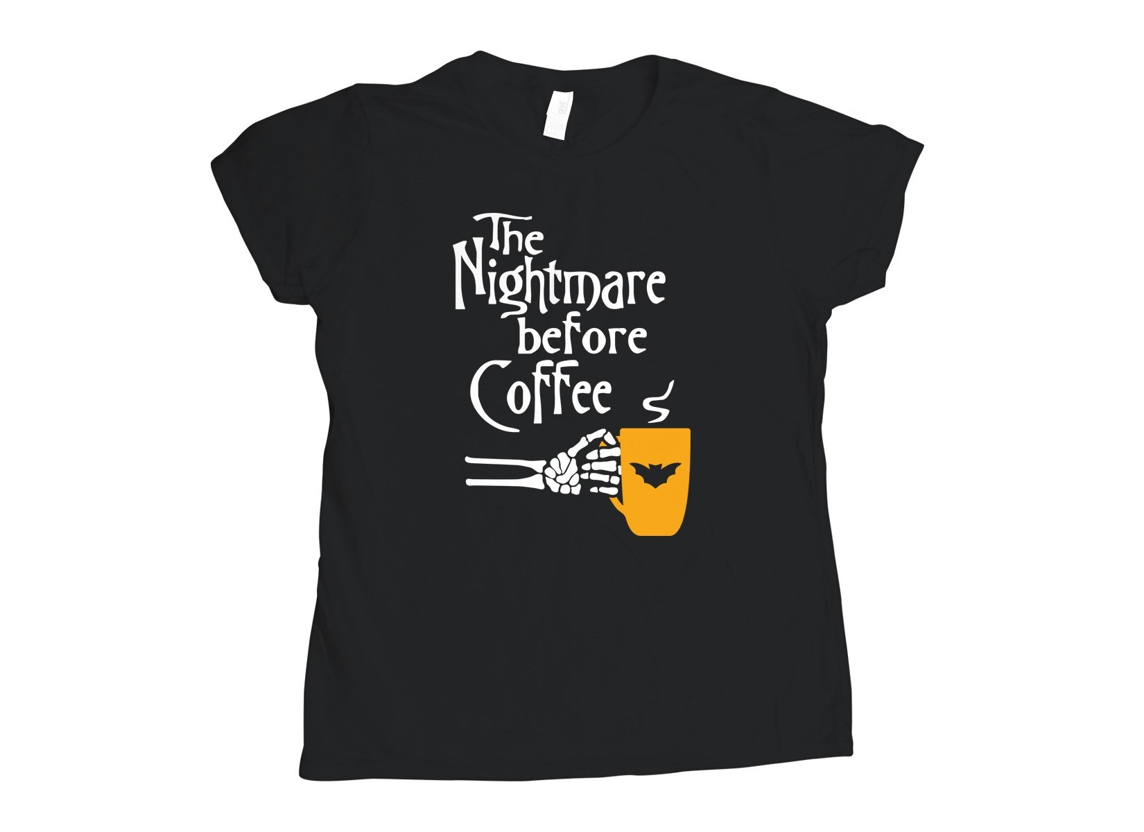 The Nightmare Before Coffee on Womens T-Shirt