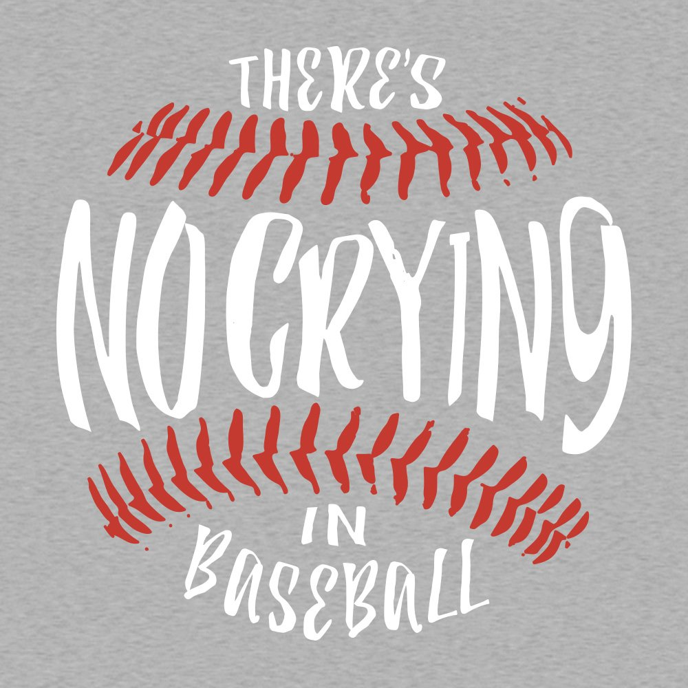 968d1a6cd There's No Crying In Baseball T-Shirt | SnorgTees