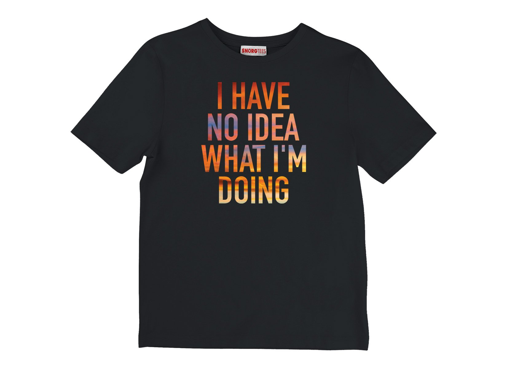 I Have No Idea What I'm Doing on Kids T-Shirt