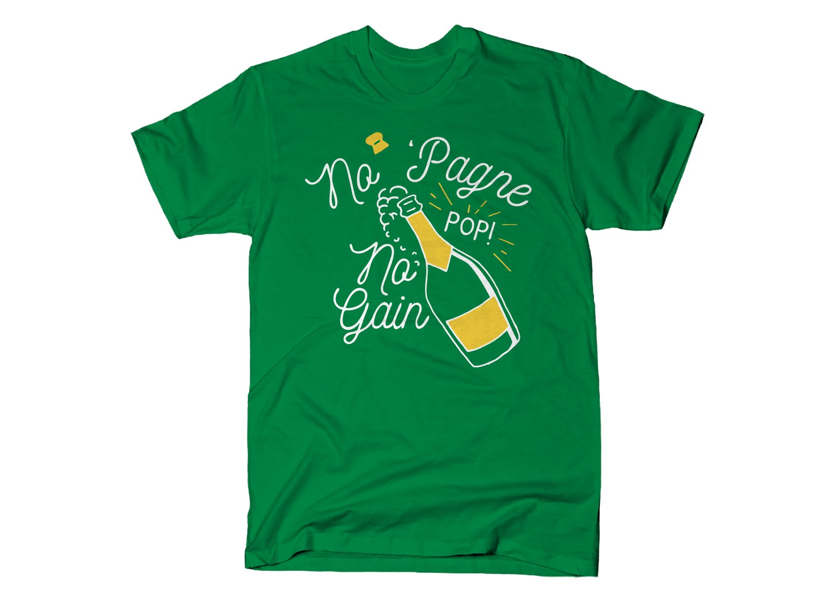 No 'Pagne No Gain on Mens T-Shirt