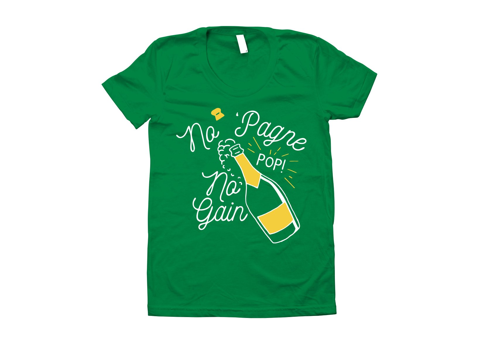 No 'Pagne No Gain on Juniors T-Shirt