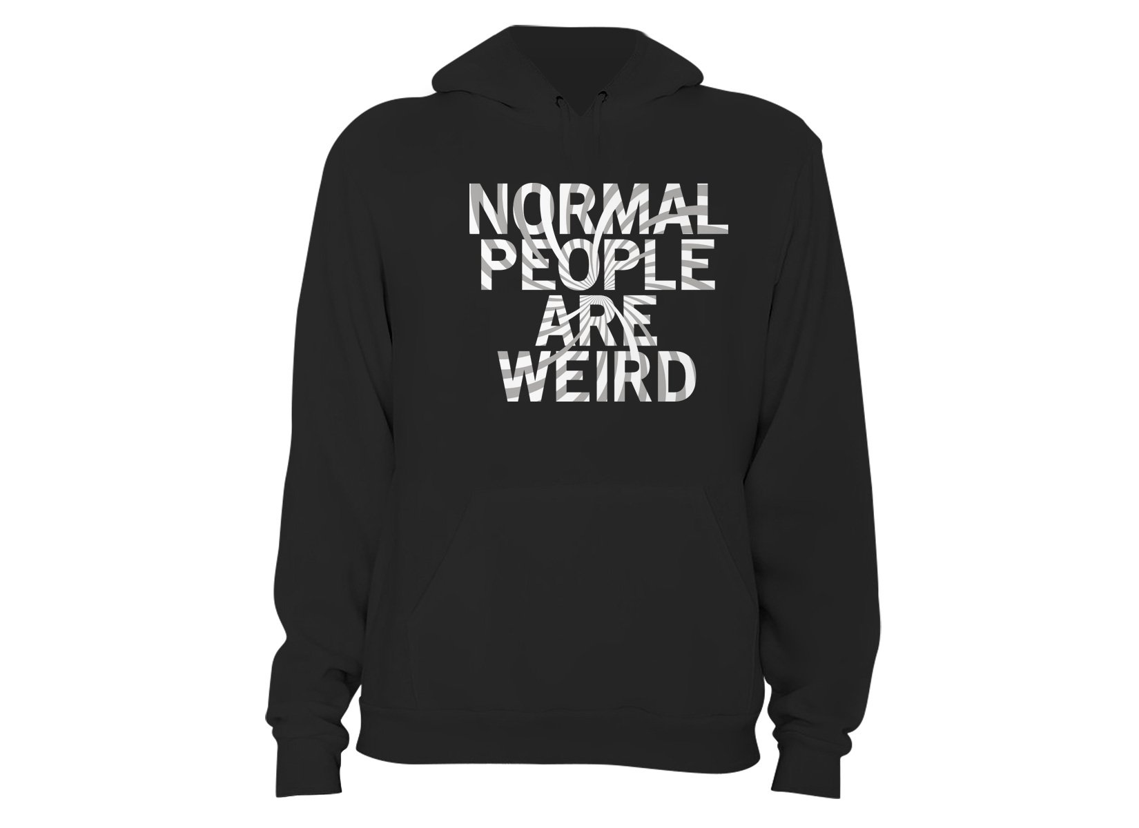 Normal People Are Weird on Hoodie