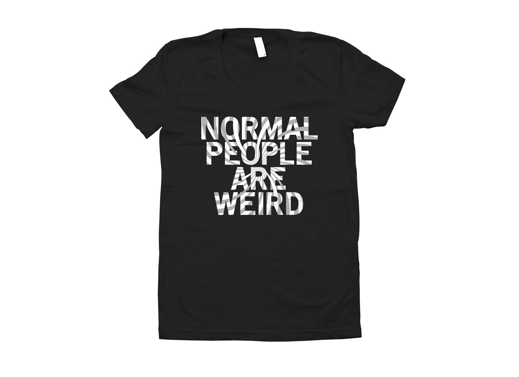 Normal People Are Weird on Juniors T-Shirt