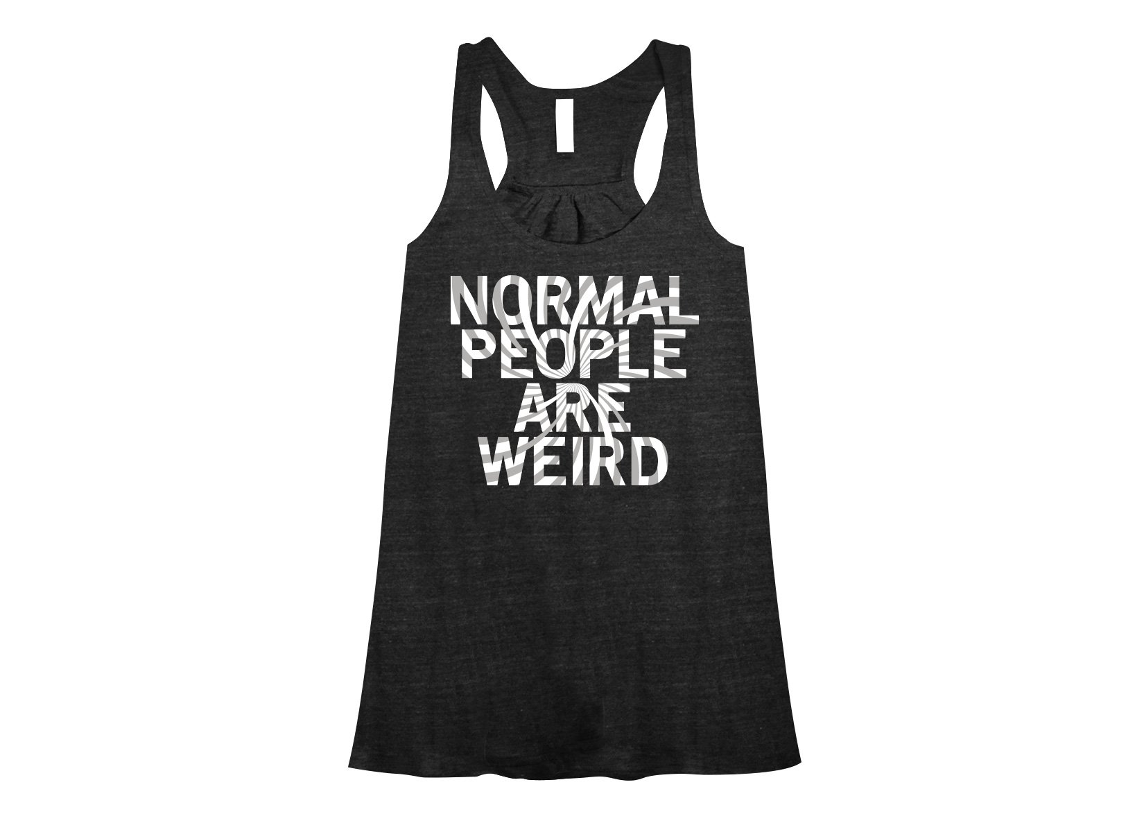Normal People Are Weird on Womens Tanks T-Shirt