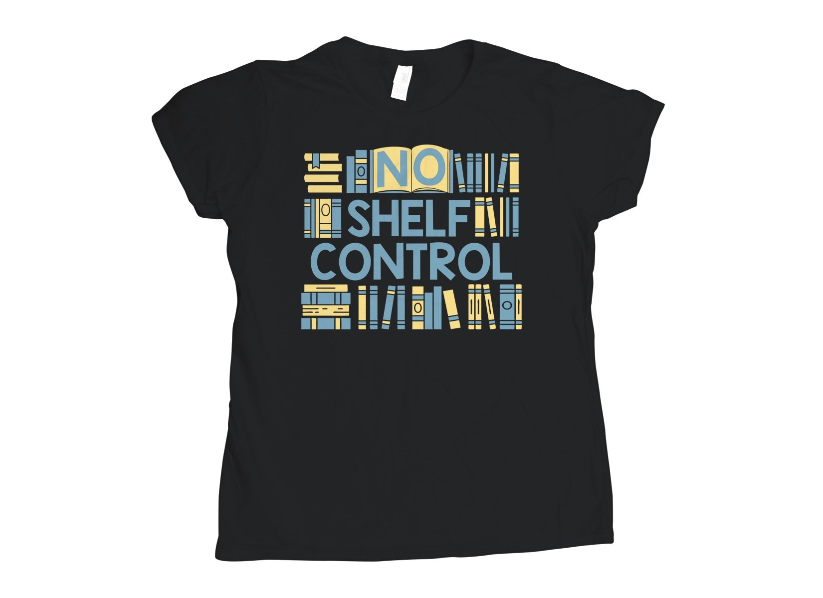 No Shelf Control on Womens T-Shirt