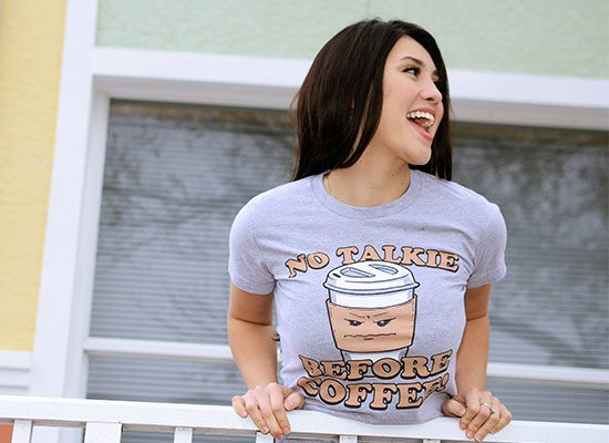 No Talkie Before Coffee! on Juniors T-Shirt