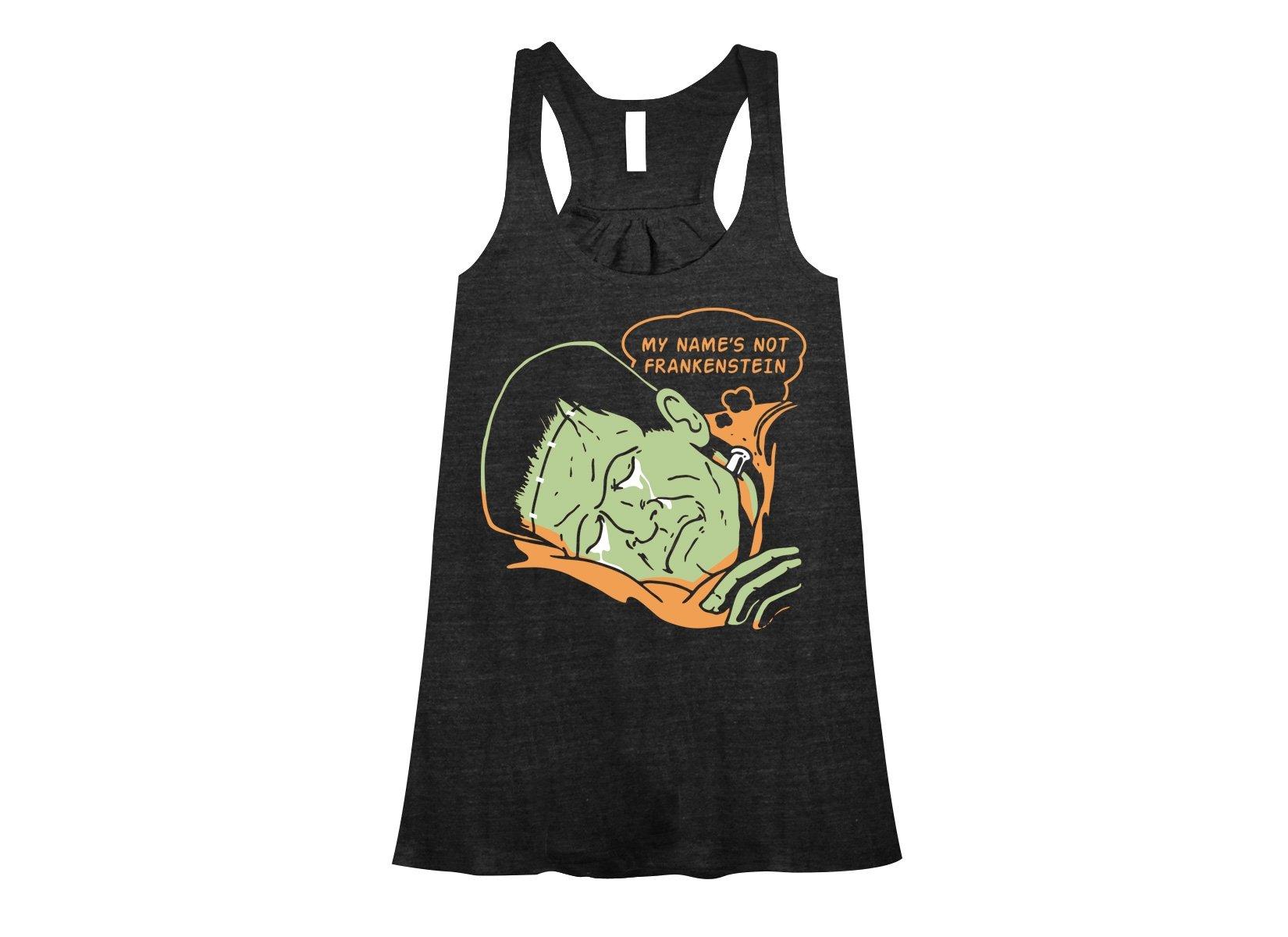 My Name's Not Frankenstein on Womens Tanks T-Shirt