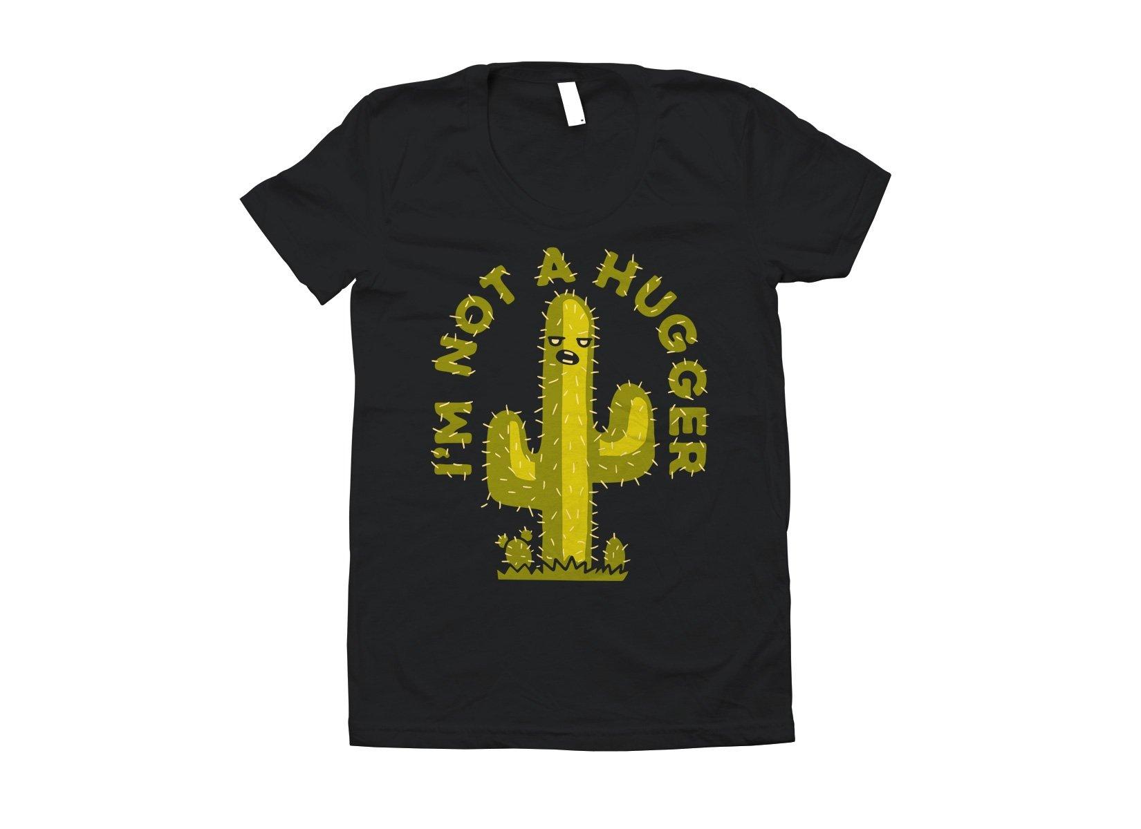 I'm Not A Hugger on Juniors T-Shirt