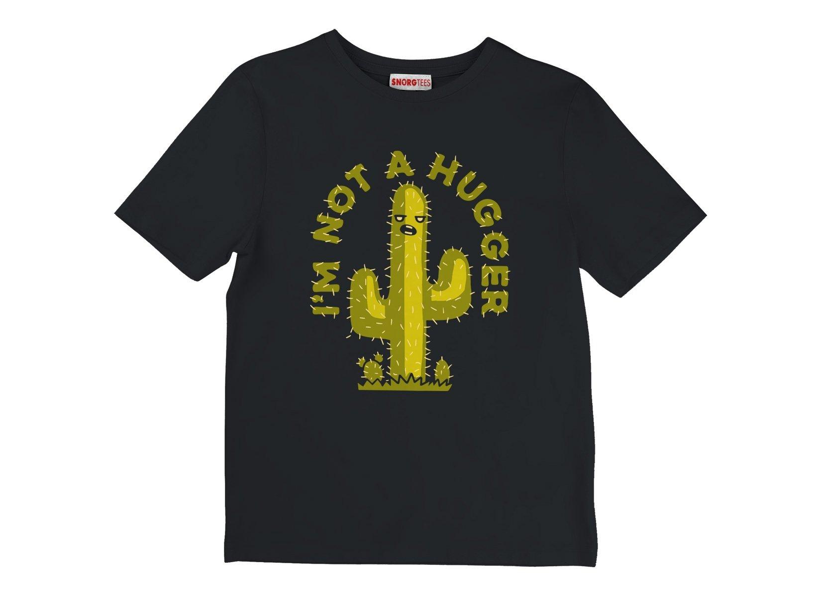 I'm Not A Hugger on Kids T-Shirt