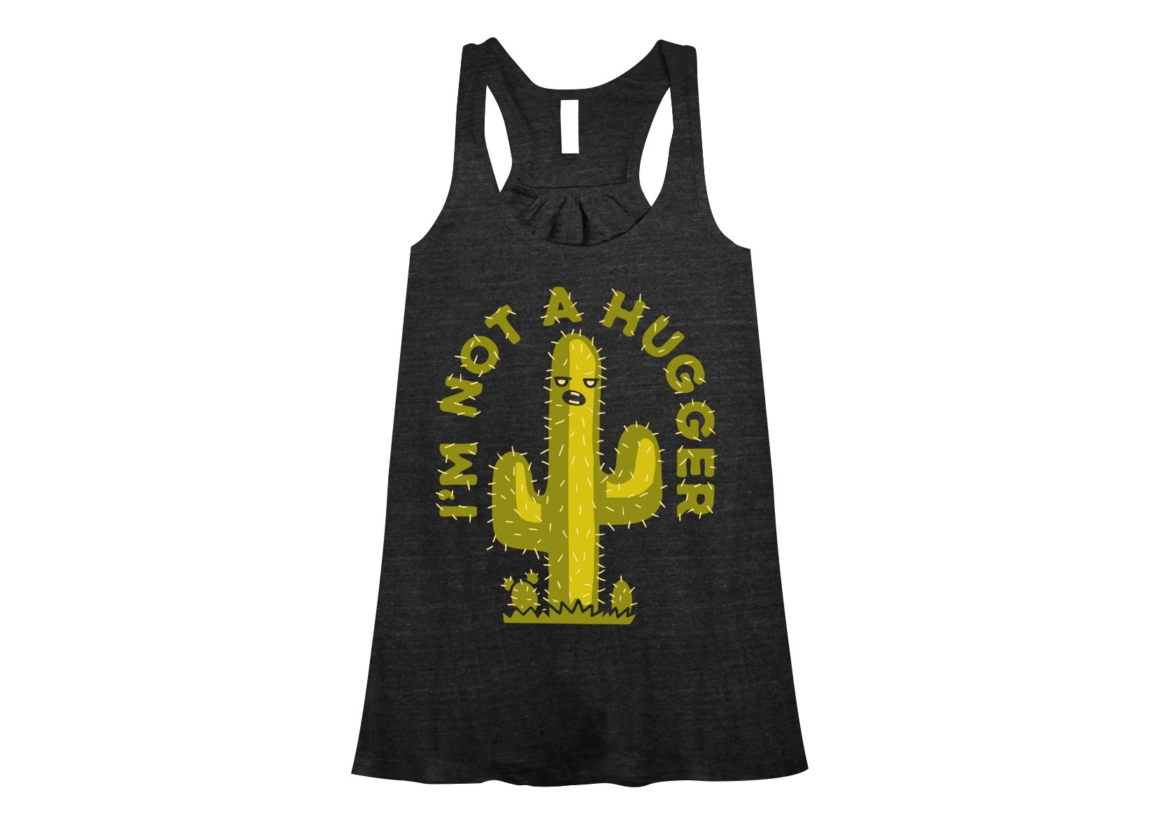 I'm Not A Hugger on Womens Tanks T-Shirt