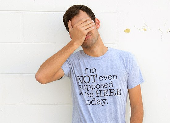 I'm Not Even Supposed To Be Here Today on Mens T-Shirt