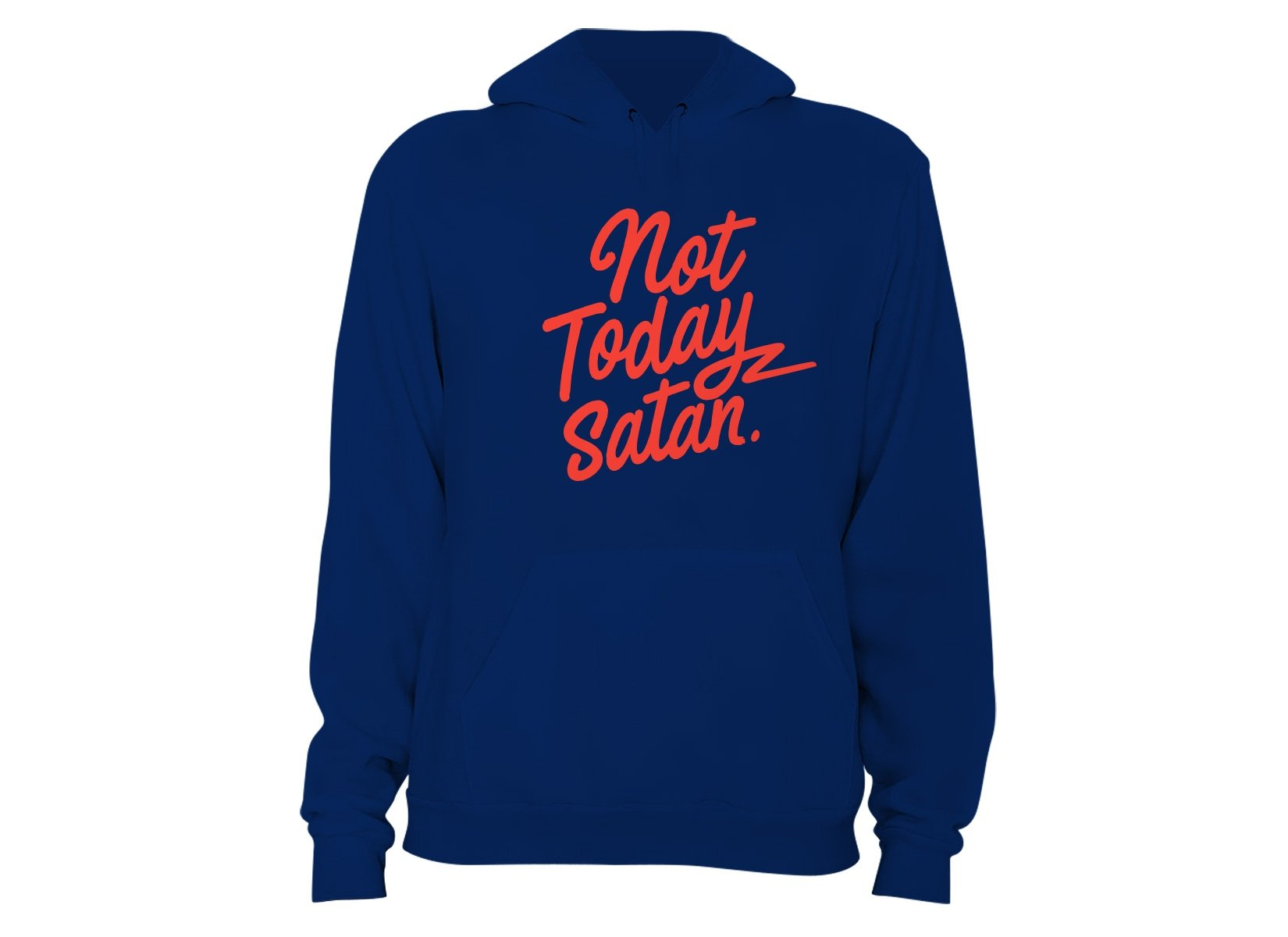Not Today Satan on Hoodie