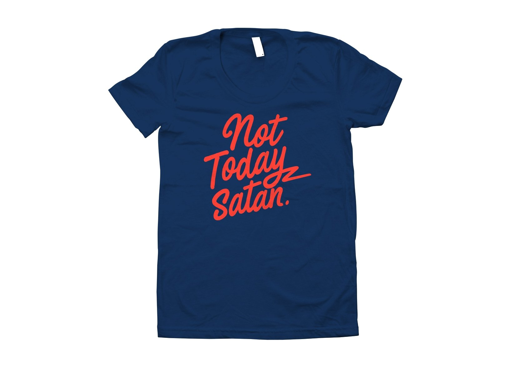 Not Today Satan on Juniors T-Shirt