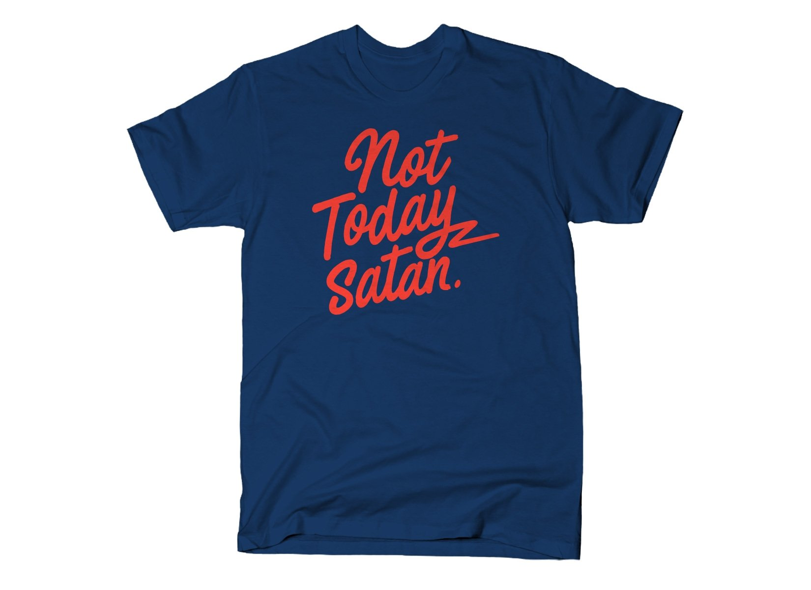 Not Today Satan on Mens T-Shirt