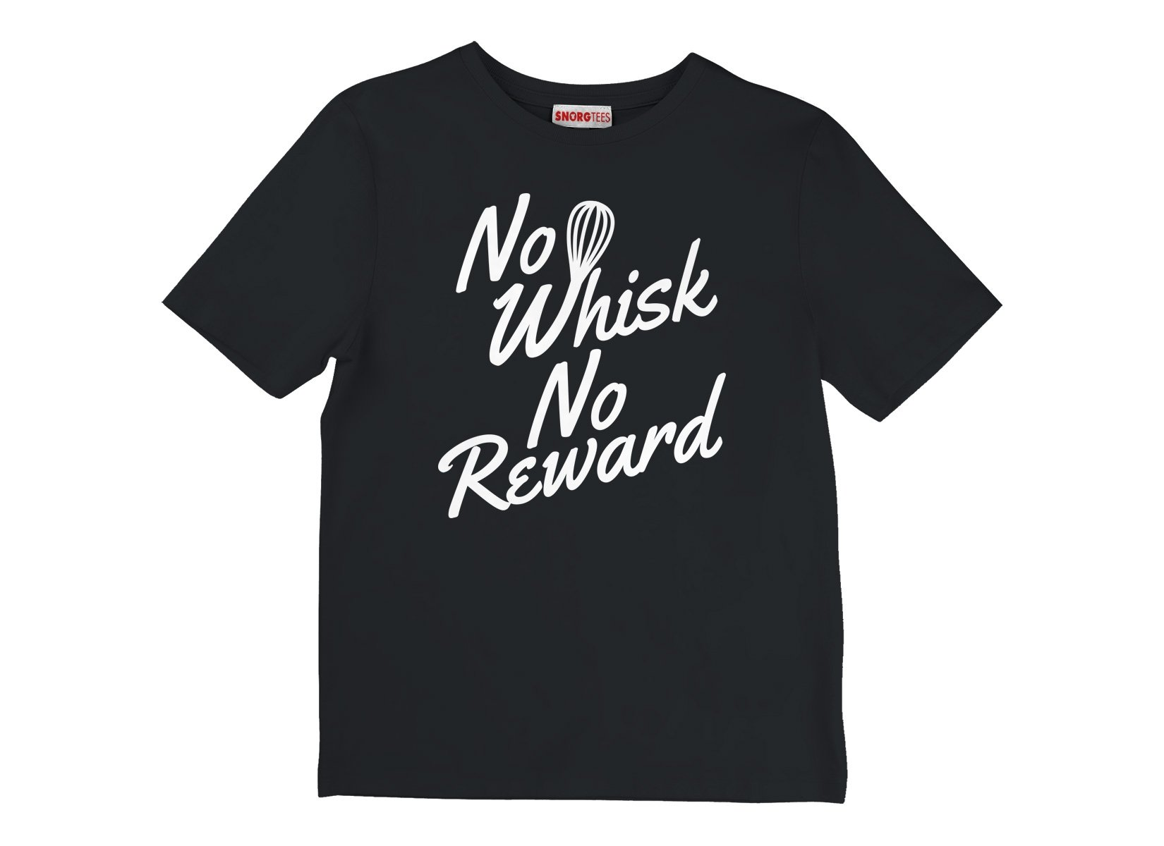 No Whisk No Reward on Kids T-Shirt