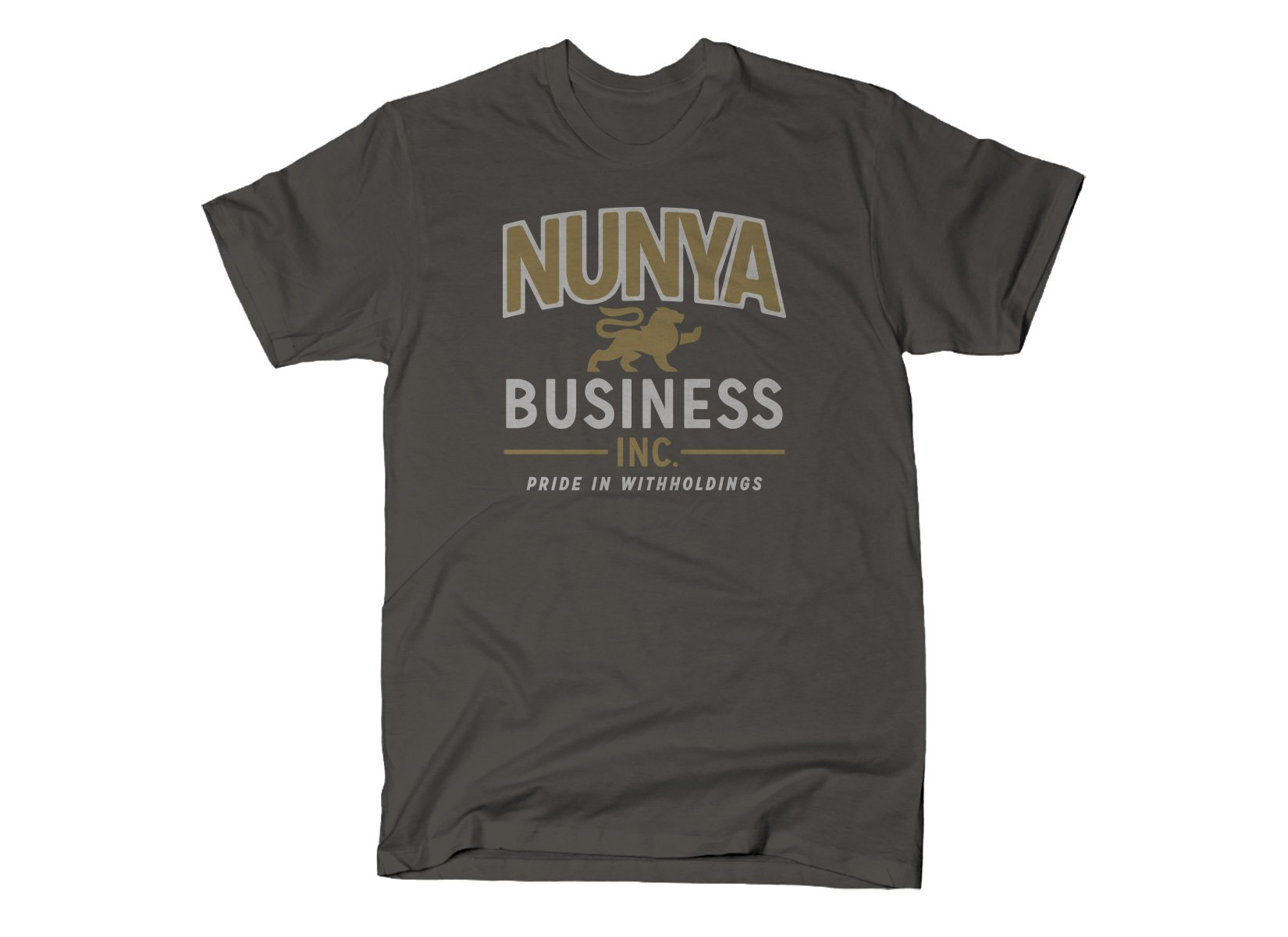 Nunya Business on Mens T-Shirt