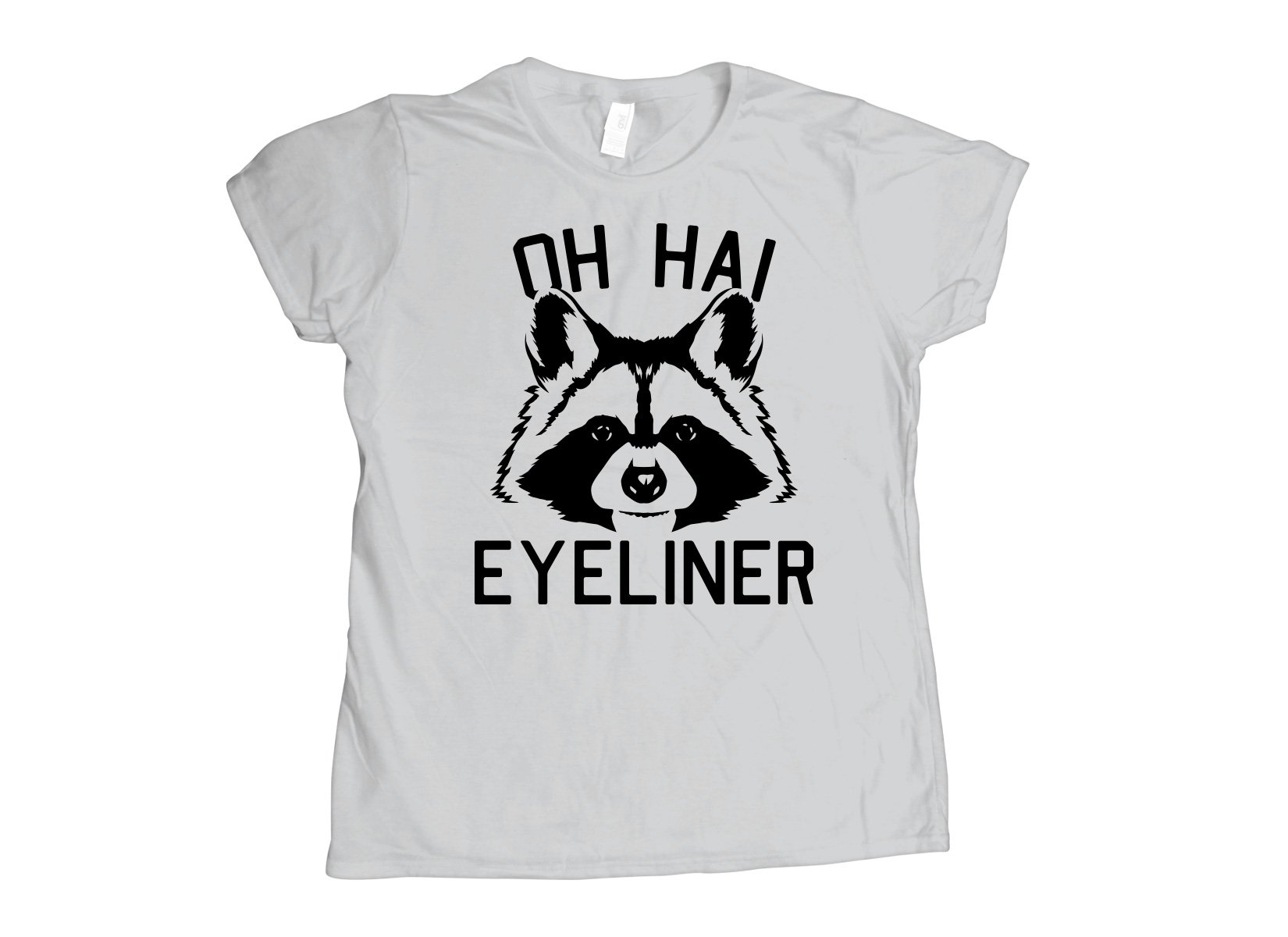 Oh Hai Eyeliner on Womens T-Shirt