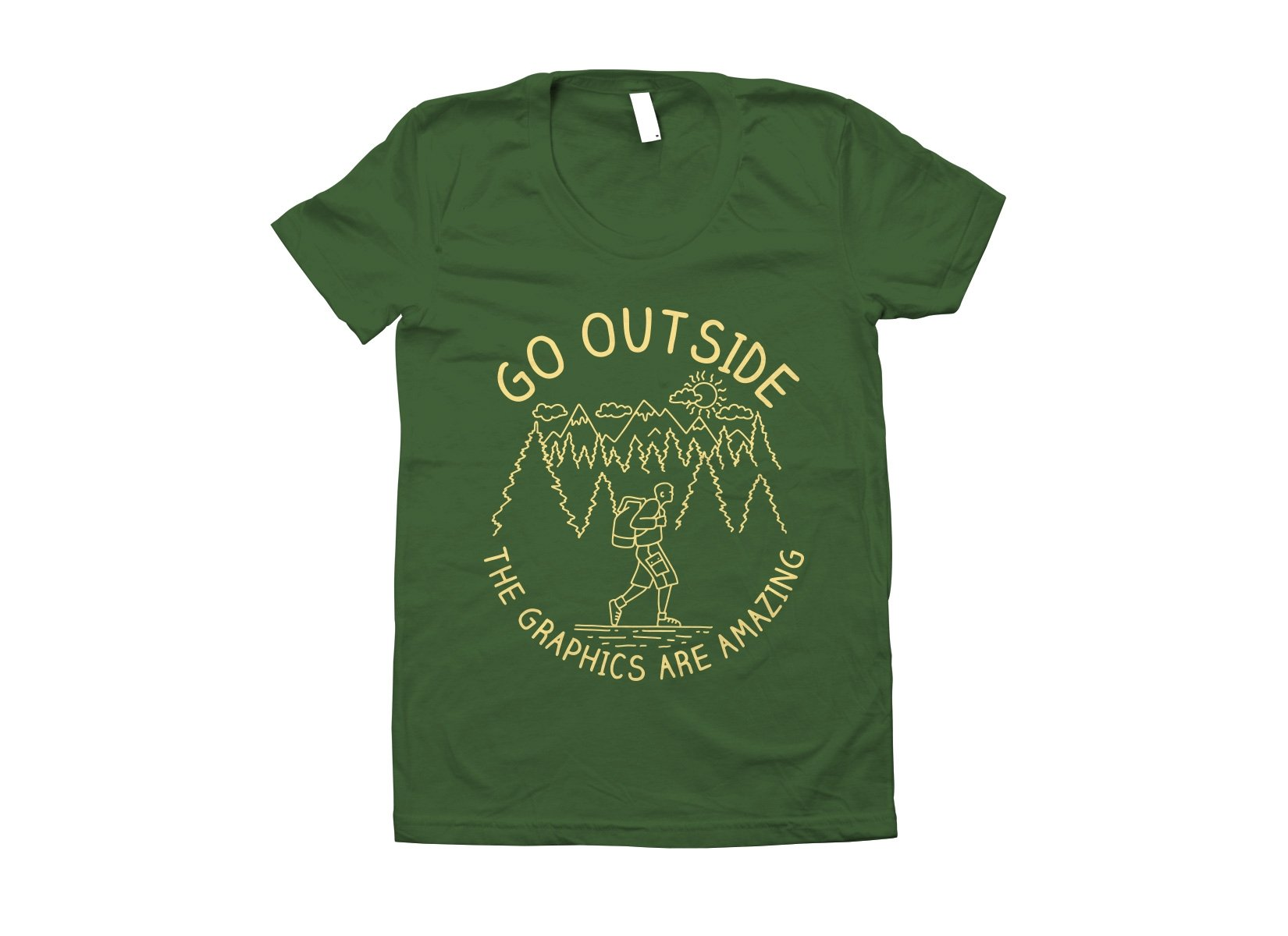 Go Outside The Graphics Are Amazing on Juniors T-Shirt