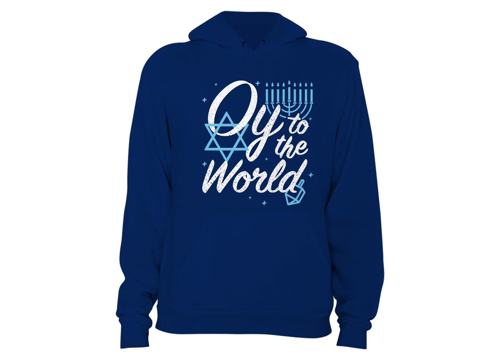 Oy To The World on Hoodie