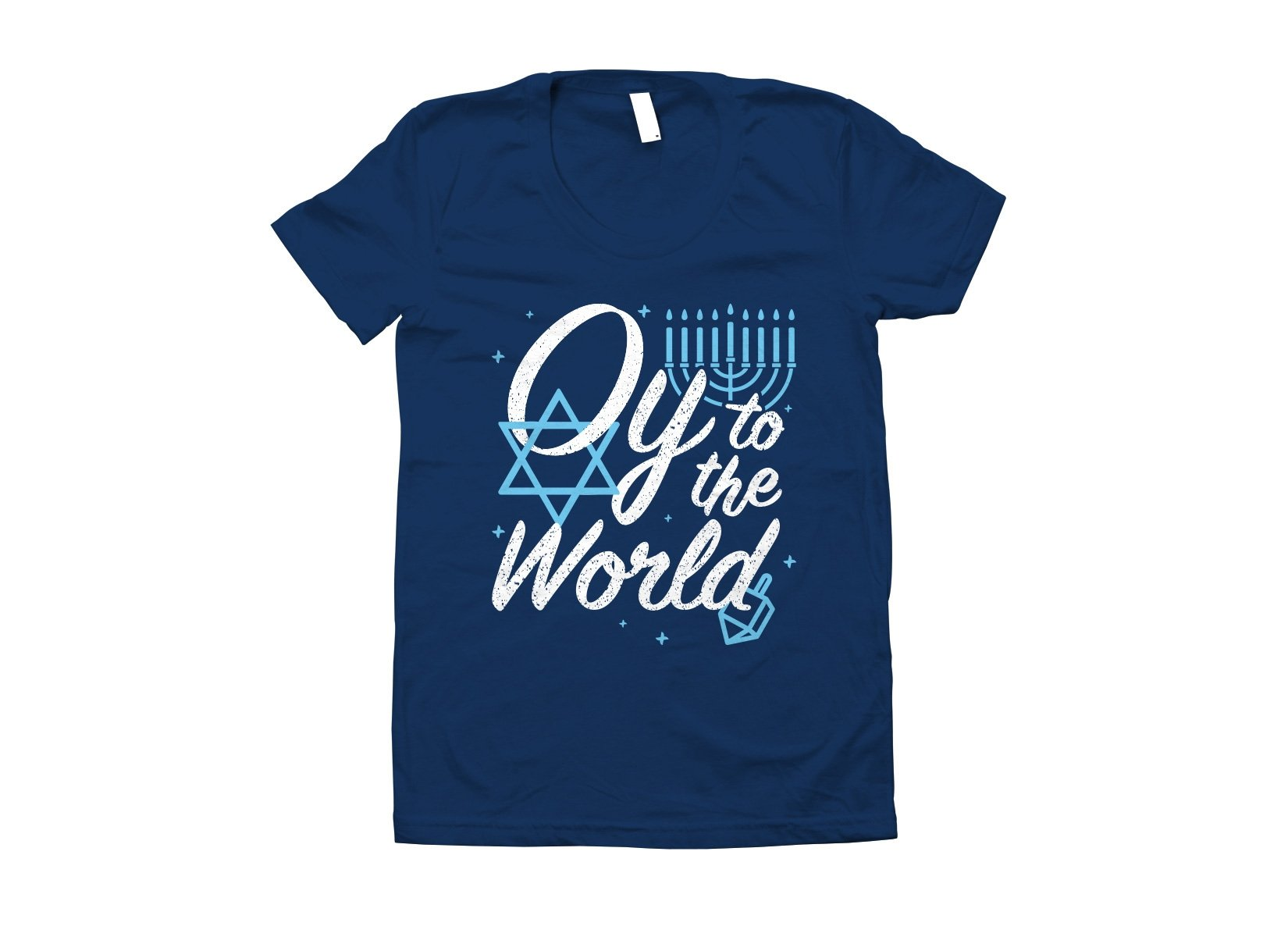 Oy To The World on Juniors T-Shirt