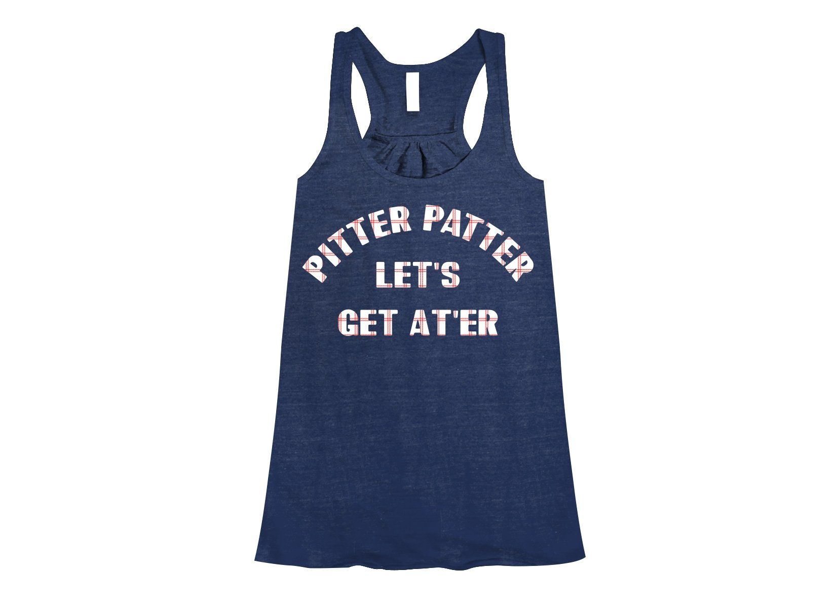 Pitter Patter Let's Get At'er on Womens Tanks T-Shirt