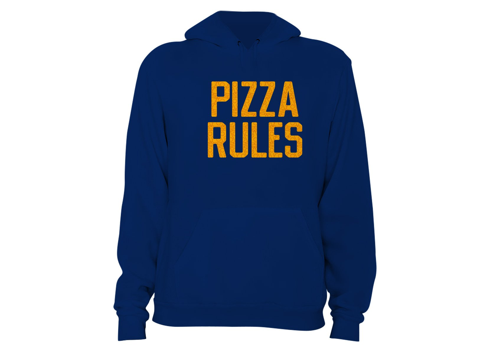 Pizza Rules on Hoodie
