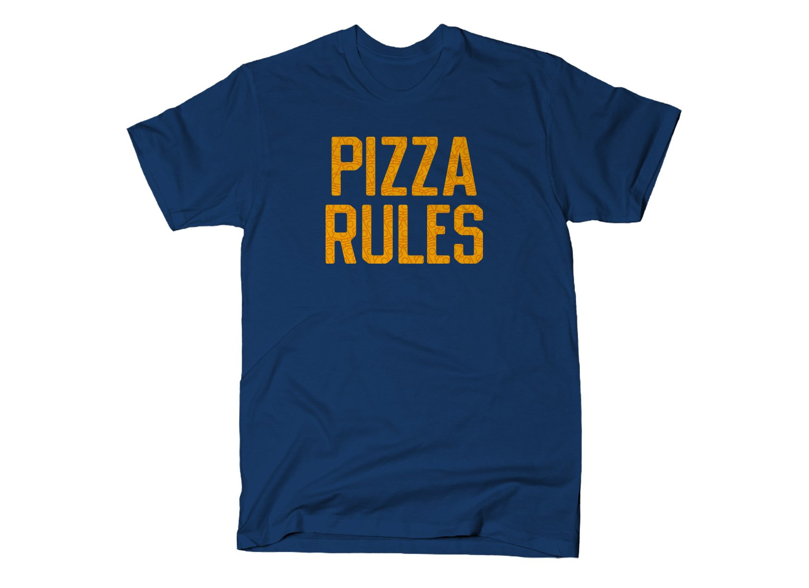 Pizza Rules on Mens T-Shirt
