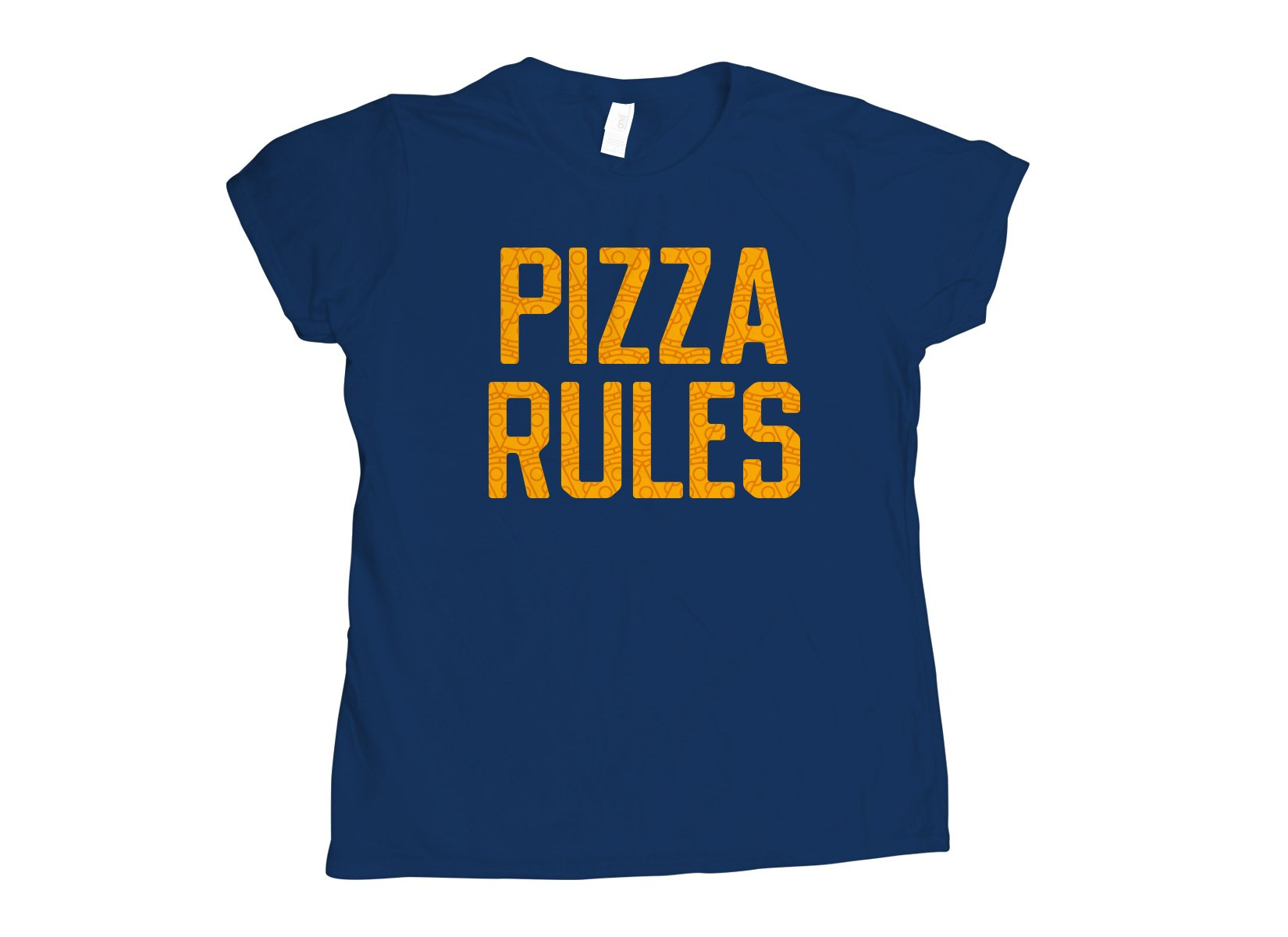 Pizza Rules on Womens T-Shirt