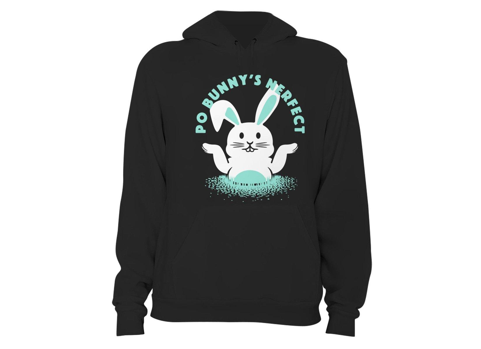 Po Bunny's Nerfect on Hoodie