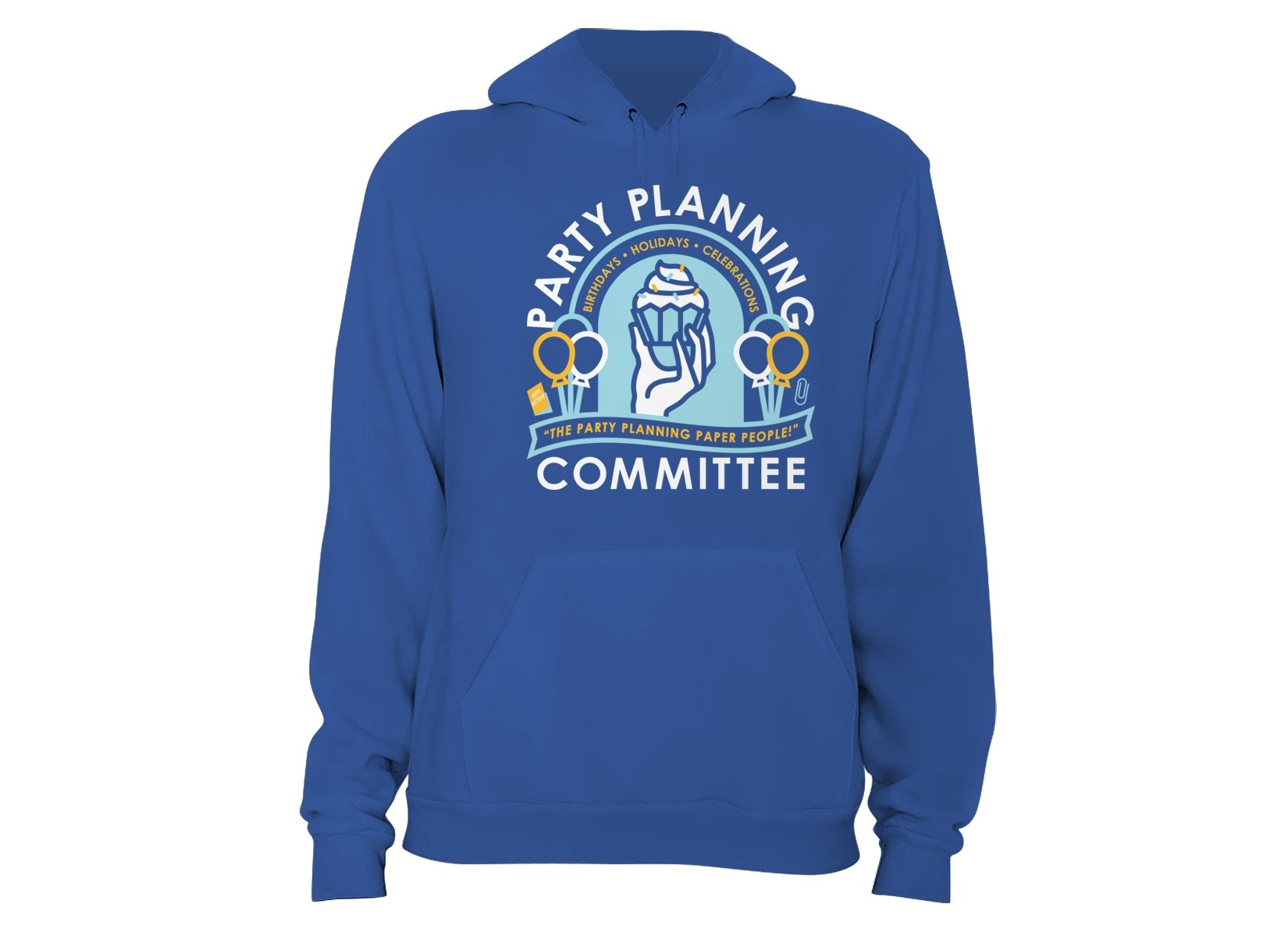 Party Planning Committee on Hoodie