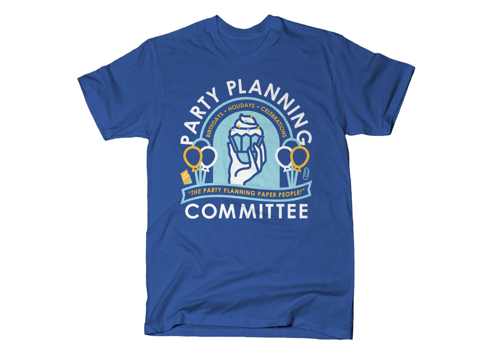 Party Planning Committee on Mens T-Shirt