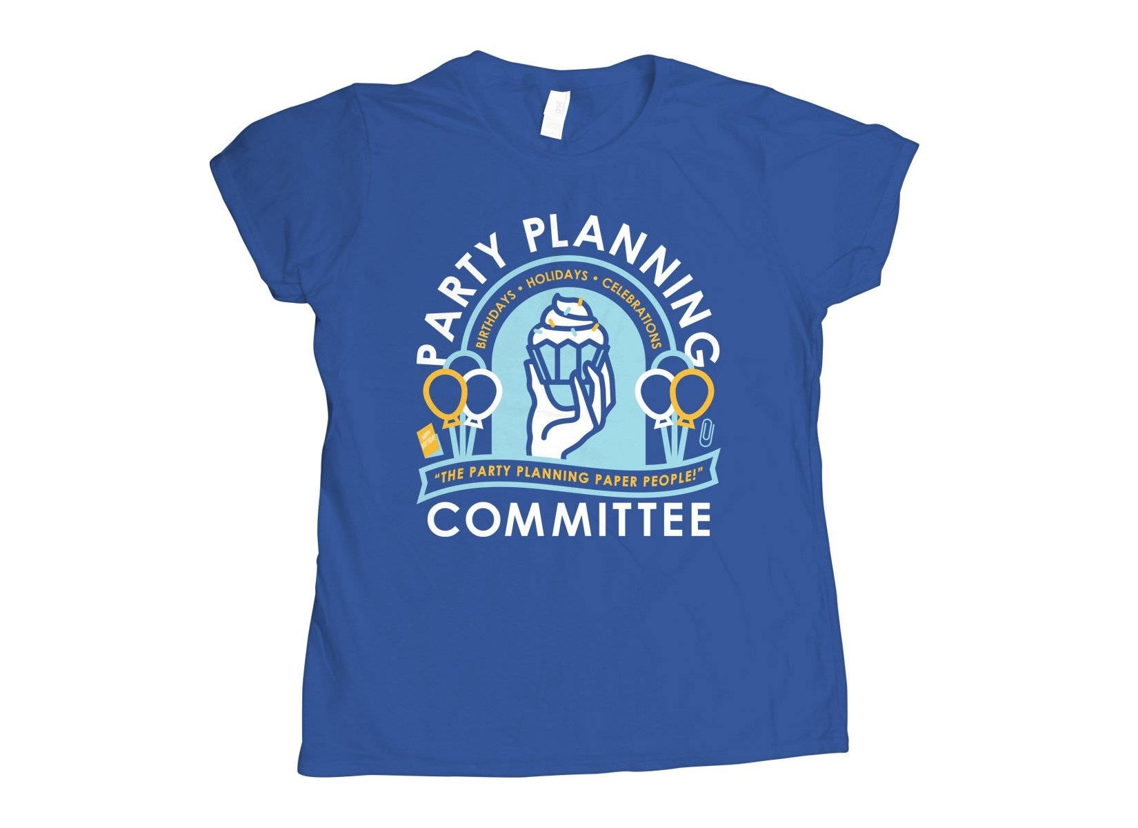 Party Planning Committee on Womens T-Shirt