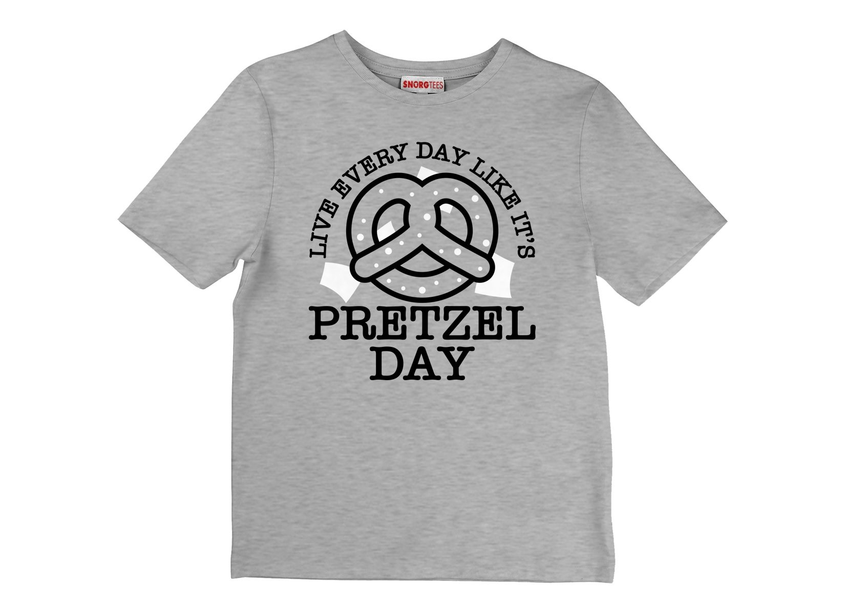 Live Every Day Like It's Pretzel Day on Kids T-Shirt