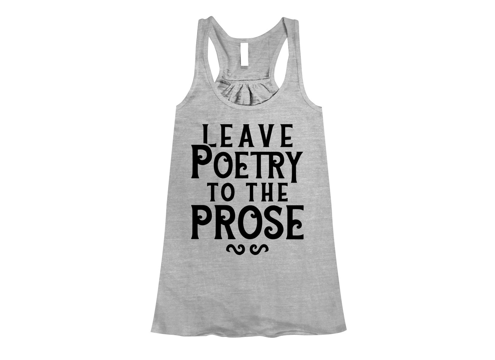 Leave Poetry To The Prose on Womens Tanks T-Shirt