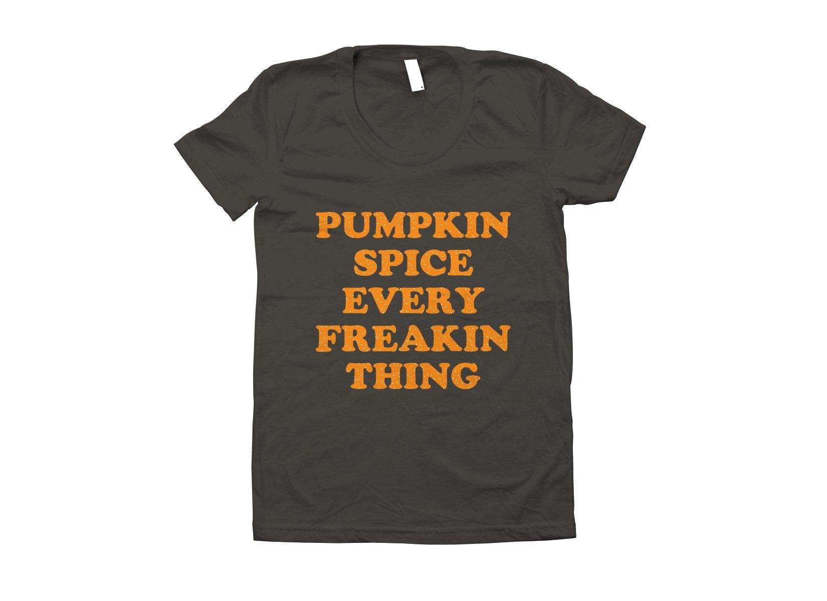 Pumpkin Spice Every Freakin Thing on Juniors T-Shirt