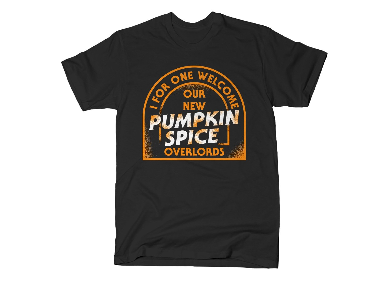 Pumpkin Spice Overlords on Mens T-Shirt