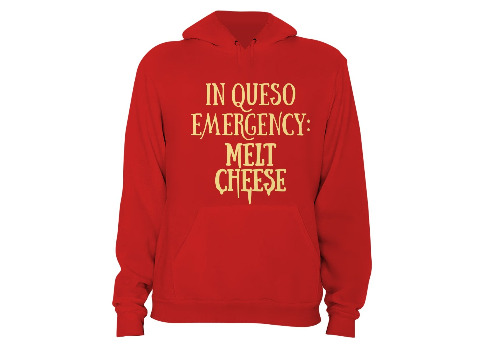 In Queso Emergency: Melt Cheese on Hoodie