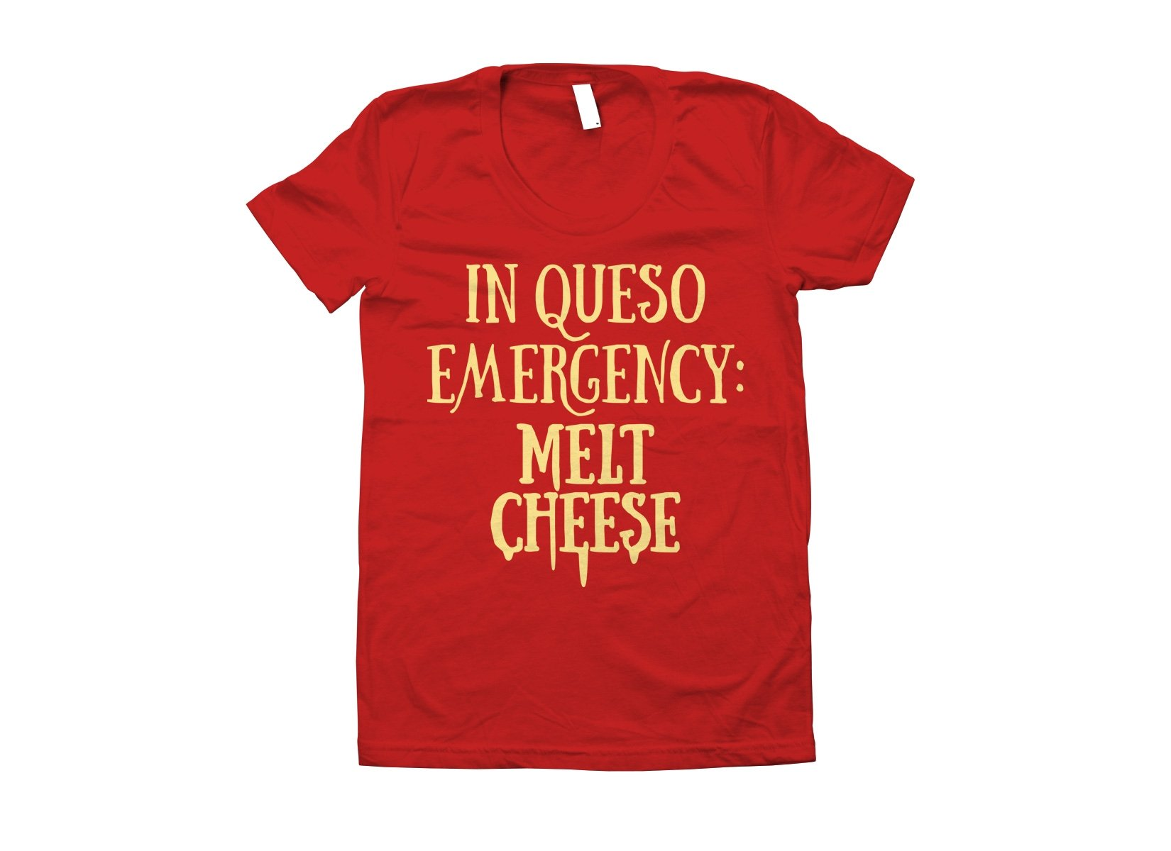 In Queso Emergency: Melt Cheese on Juniors T-Shirt