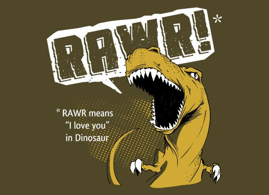 RAWR Means I Love You on Mens T-Shirt