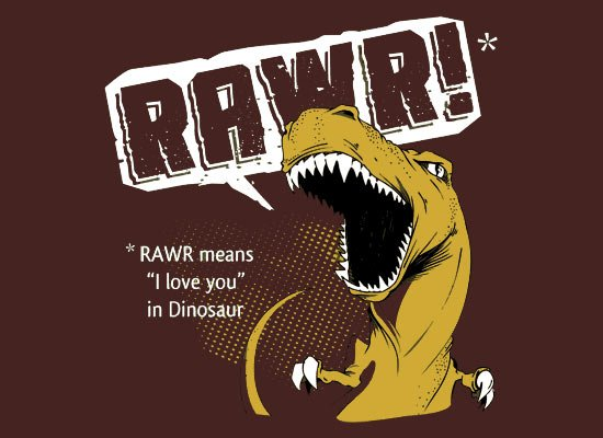 Rawr Means I Love You in Dinosaur T-Shirt | SnorgTees