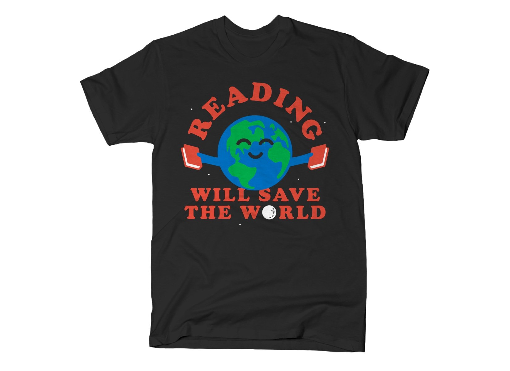 Reading Will Save The World on Mens T-Shirt
