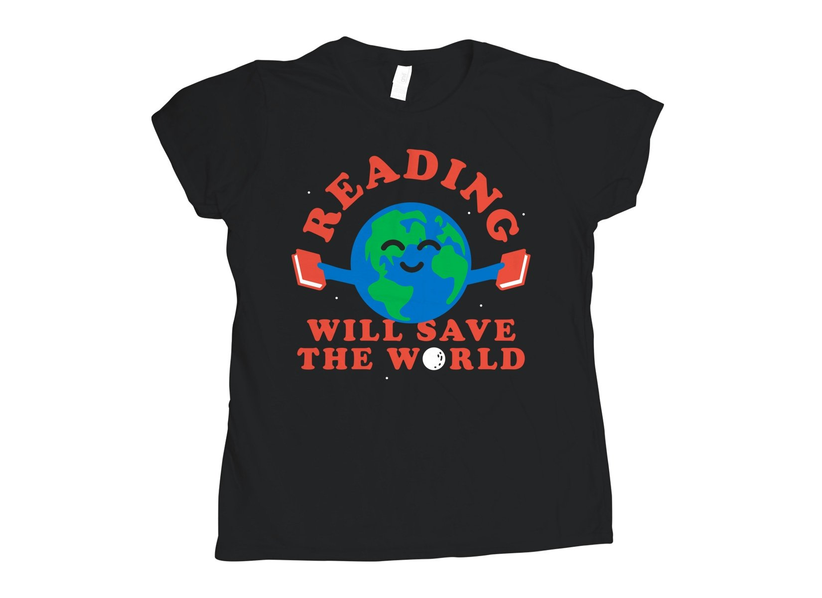 Reading Will Save The World on Womens T-Shirt