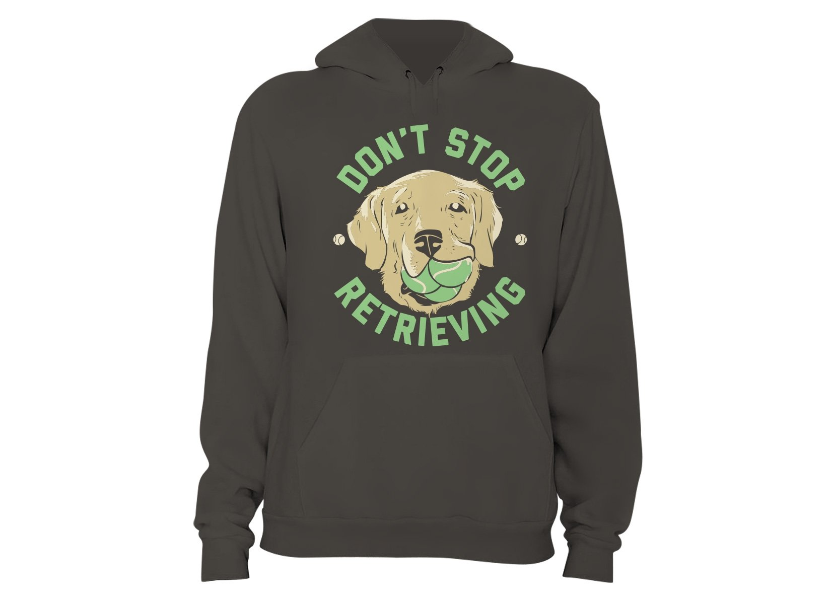 Don't Stop Retrieving on Hoodie