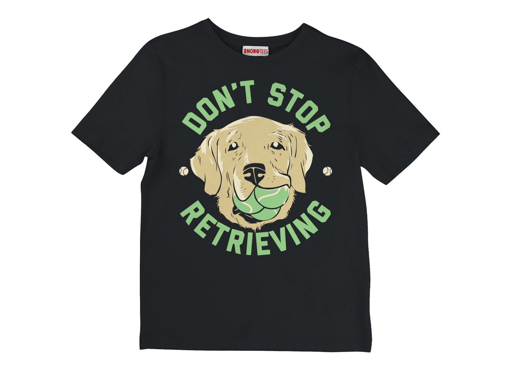 Don't Stop Retrieving on Kids T-Shirt